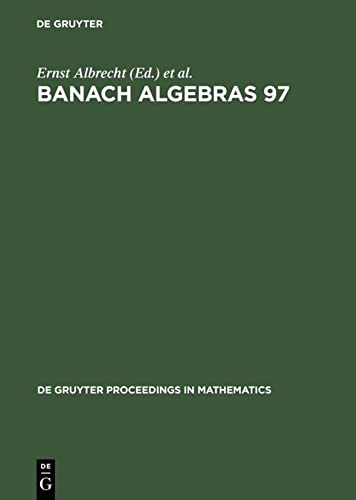 9783110154665: Banach Algebras 97: Proceedings of the 13th International Conference on Banach Algebras Held at the Heinrich Fabri Institute of the Univer (De Gruyter Proceedings in Mathematics)