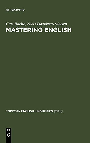 9783110155358: Mastering English: An Advanced Grammar for Non-native and Native Speakers (Topics in English Linguistics [TIEL])