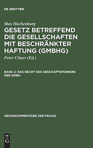 9783110155501: Das Recht Des Geschäftsführers Der Gmbh (Großkommentare Der Praxis) (German Edition) (Grosskommentare Der Praxis)