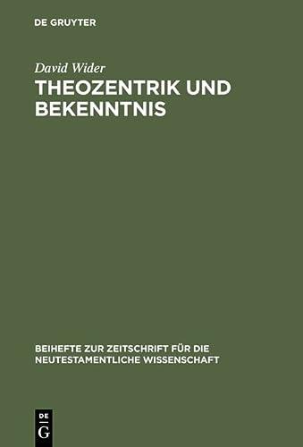 9783110155549: Theozentrik und Bekenntnis: Untersuchungen zur Theologie des Redens Gottes im Hebräerbrief (Beihefte zur Zeitschrift für die neutestamentliche Wissenschaft und die Kunde der älteren Kirche)