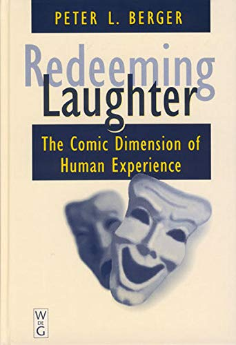 Redeeming Laughter: The Comic Dimension of Human