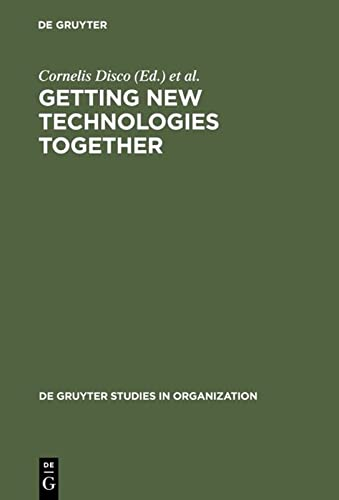 9783110156300: Getting New Technologies Together: Studies in Making Sociotechnical Order (De Gruyter Studies in Organization)