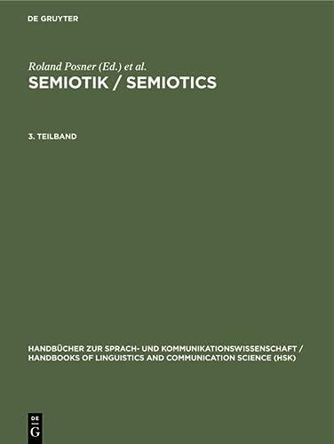 9783110156621: Semiotik / Semiotics: Ein Handbuch Zu Den Zeichentheoretischen Grundlagen Von Natur Und Kultur / A Handbook on the Sign-theoretic Foundations of ... of Linguistics & Communication Science)