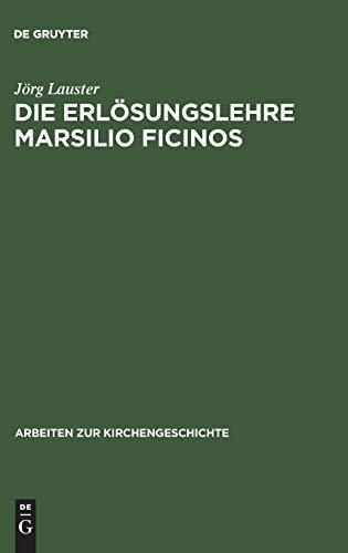 Die Erlösungslehre Marsilio Ficinos.: Lauster, Jörg: