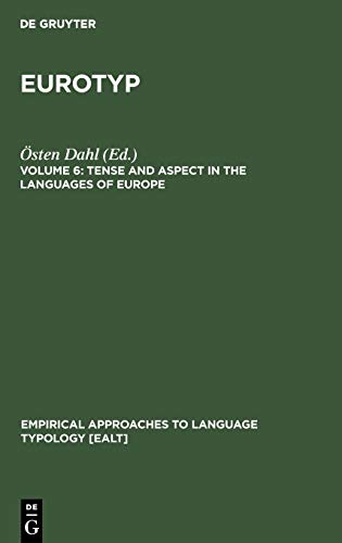 9783110157529: Tense and Aspect in the Languages of Europe (Empirical Approaches to Language Typology : Eurotyp 20-6)