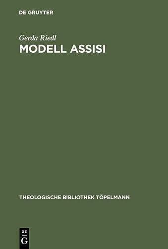 9783110158144: Modell Assisi: Christliches Gebet und interreligiöser Dialog in heilsgeschichtlichem Kontext (Theologische Bibliothek Topelmann)