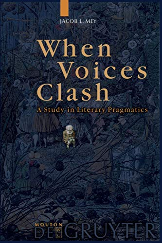 9783110158212: When Voices Clash (Trends in Linguistics): A Study In Literary Pragmatics (Trends in Linguistics. Studies and Monographs, 115)