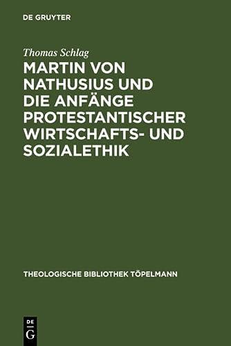 Martin Von Nathusius Und Die Anfange Protestantischer Wirtschafts Und Sozialethik (Theologische ...