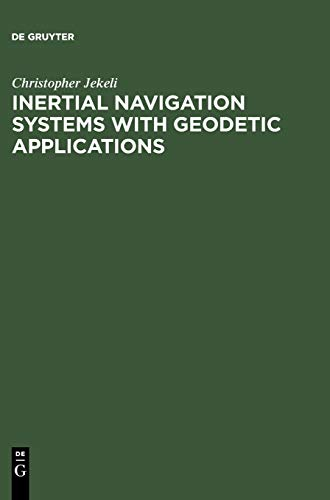 Inertial Navigation Systems with Geodetic Applications: Christopher Jekeli