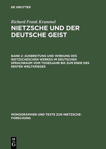 9783110160758: 2: Ausbreitung und Wirkung des Nietzscheschen Werkes im deutschen Sprachraum vom Todesjahr bis zum Ende des Ersten Weltkrieges (MONOGRAPHIEN UND TEXTE ZUR NIETZSCHE-FORSCHUNG) (German Edition)