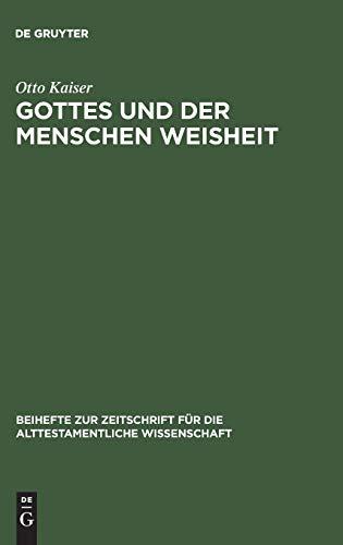 Gottes und der Menschen Weisheit: Otto Kaiser