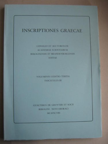 INSCRIPTIONES GRAECAE VOL. I, FASC. III) INSCRIPTIONES: Lewis, David &