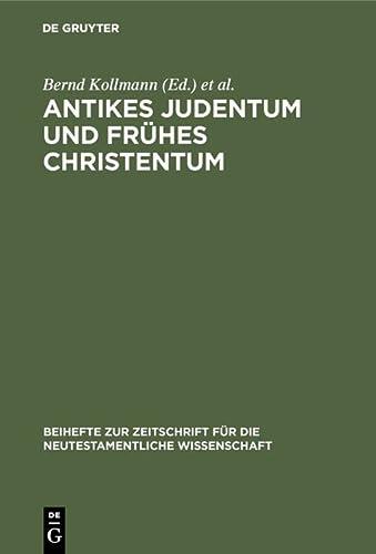 9783110161991: Antikes Judentum und Frühes Christentum: Festschrift für Hartmut Stegemann zum 65. Geburtstag (Beihefte Zur Zeitschrift Fur Die Neutestamentliche Wissenschaft)