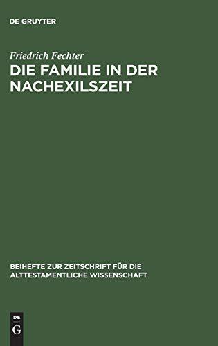 Die Familie in der Nachexilszeit: Friedrich Fechter