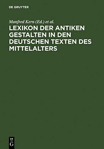 9783110162578: Lexikon der antiken Gestalten in den deutschen Texten des Mittelalters