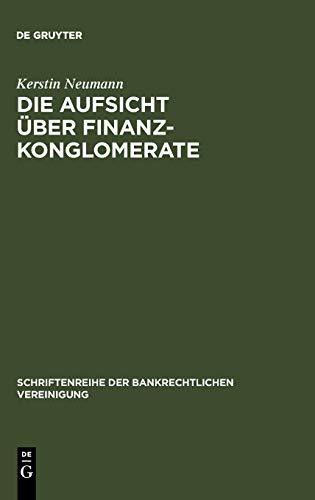 9783110162592: Die Aufsicht über Finanzkonglomerate (Schriftenreihe Der Bankrechtlichen Vereinigung) (German Edition)