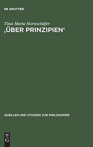 9783110162820: '�ber Prinzipien': Eine Untersuchung Zur Methodischen Und Inhaltlichen Geschlossenheit Des Ersten Buches Der Physik Des Aristoteles (Quellen Und Studien Zur Philosophie)