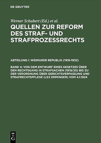 9783110163346: Von Dem Entwurf Eines Gesetzes Uber Den Rechtsgang in Strafsachen 1919/20 Bis Zu Der Verordnung Uber Gerichtsverfassung Und Strafrechtspflege Lex Emminger Vom 4.1.1924 (German Edition)