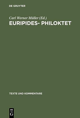 9783110163483: Euripides- Philoktet (TEXTE UND KOMMENTARE) (German Edition)