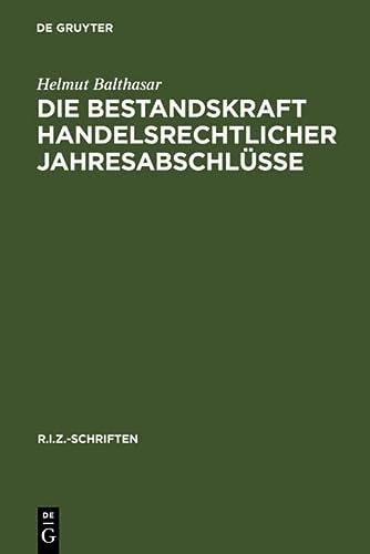 9783110163605: Die Bestandskraft Handelsrechtlicher Jahresabschlusse: Anderungen Und Berichtigungen Nach Deutschem Recht, Us-Amerikanischen GAAP Und IAS (Schriften ... Fur Europaische Und Internation)