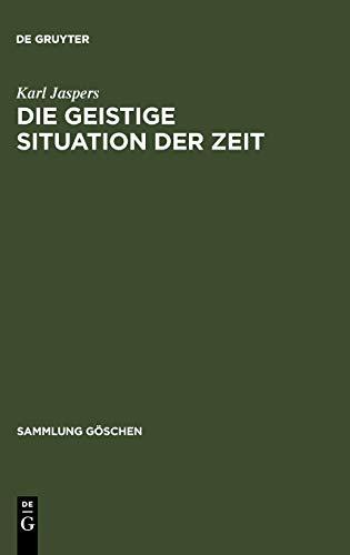9783110163919: Die geistige Situation der Zeit (Sammlung Gaschen)