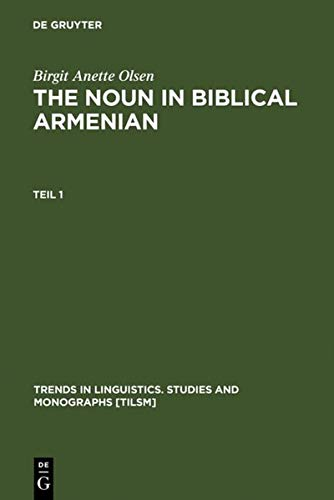 The Noun in Biblical Armenian: Origin and Word Formation With Special Emphasis on the Indo-European...
