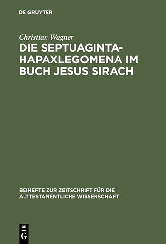 Die Septuaginta-Hapaxlegomena Im Buch Jesus Sirach: Untersuchungen Zu Wortwahl Und Wortbildung ...