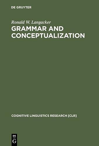 9783110166033: Grammar and Conceptualization (Cognitive Linguistics Research)