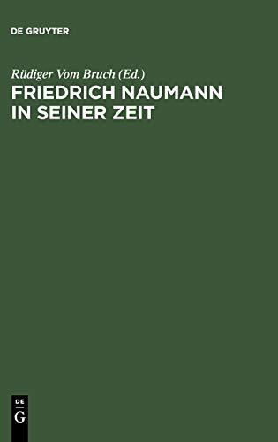 Friedrich Naumann in Seiner Zeit (German Edition): De Gruyter