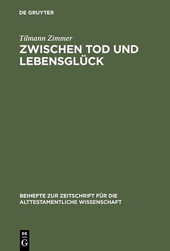 9783110166378: Zwischen Tod Und Lebensglück: Eine Untersuchung Zur Anthropologie Kohelets (Beihefte Zur Zeitschrift Fur Die Alttestamentliche Wissenschaft) (German ... für Die Alttestamentliche Wissenschaft)