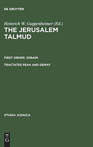 The Jerusalem Talmud: First Order: Zeraim Tractates Peah and Demay (Studia Judaica, 19) (3110166917) by Guggenheimer, Heinrich W.