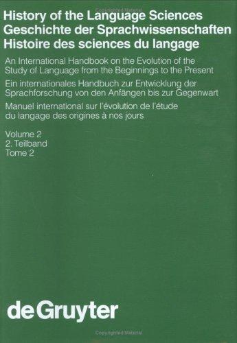 9783110167351: History of the Language Sciences / Geschichte der Sprachwissenschaften / Histoire des sciences du langage / Handbücher zur Sprach- und ... Communication Science 2. Part volume / 18/2