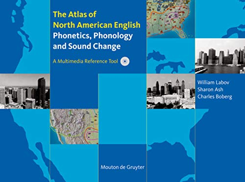 9783110167467: Atlas of North American English: Phonetics, Phonology and Sound Change
