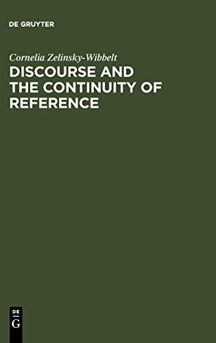 9783110167658: Discourse and the Continuity of Reference: Representing Mental Categorization
