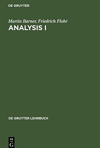 Analysis I (de Gruyter Lehrbuch): Barner, Martin; Flohr, Friedrich