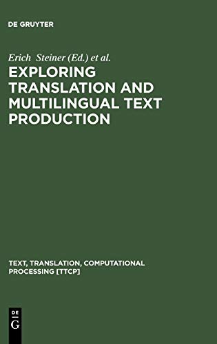 9783110167924: Exploring Translation and Multilingual Text Production (Text, Translation, Computational Processing, 3)
