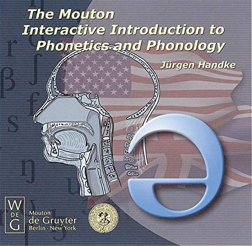 The Mouton Interactive Introduction to Phonetics and Phonology Jurgen Handke CD-ROM