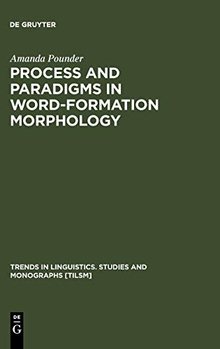 9783110168679: Processes and Paradigms in Word-Formation Morphology (Trends in Linguistics: Studies and Monographs, 131) (Trends in Linguistics. Studies and Monographs [Tilsm])