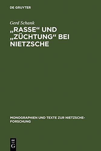 9783110168723: Rasse Und Zuchtung Bei Nietzsche (Monographien Und Texte Zur Nietzsche-Forschung) (German Edition)