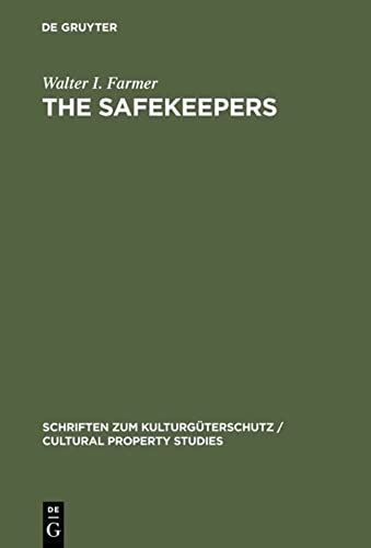 9783110168976: The Safekeepers: Memoir of the Arts at the End of World War II (Schriften Zum Kulturguterschutz / Cultural Property Studies) (European Cultures)