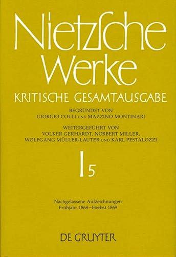 Werke, Band 5, Nachgelassene Aufzeichnungen. Frühjahr 1868-Herbst 1869 (v. 5) (German Edition) (9783110169065) by Friedrich Nietzsche