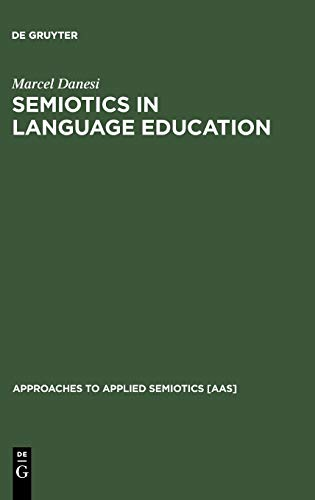 Semiotics in Language Education (Approaches to Applied Semiotics 2)
