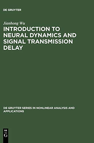 9783110169881: Introduction to Neural Dynamics and Signal Transmission Delay (De Gruyter Series in Nonlinear Analysis & Applications)