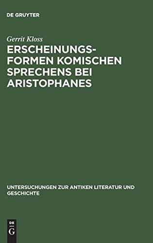 9783110170009: Erscheinungsformen komischen Sprechens bei Aristophanes (Untersuchungen Zur Antiken Literatur Und Geschichte) (German Edition)
