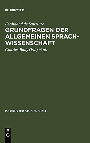 Grundfragen der allgemeinen Sprachwissenschaft (de Gruyter Studienbuch): Ferdinand de Saussure,