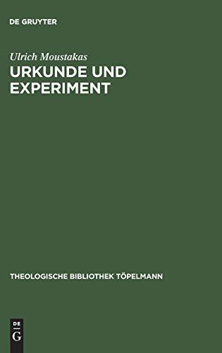 Urkunde Und Experiment: Neuzeitliche Naturwissenschaft Im Horizont Einer Hermeneutischen Theologie ...