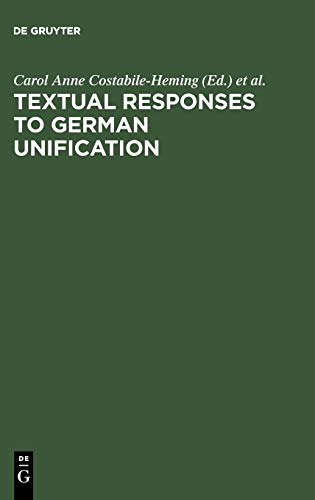 9783110170221: Textual Responses to German Unification: Processing Historical and Social Change in Literature and Film