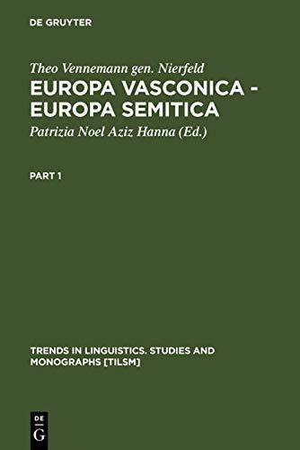 Europa Vasconica - Europa Semitica (Trends in: Theo Vennemann Gen.