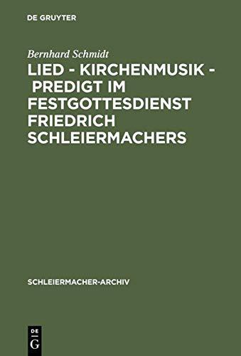 9783110170634: Lied - Kirchenmusik - Predigt im Festgottesdienst Friedrich Schleiermachers (Schleiermacher-Archiv) (German Edition)