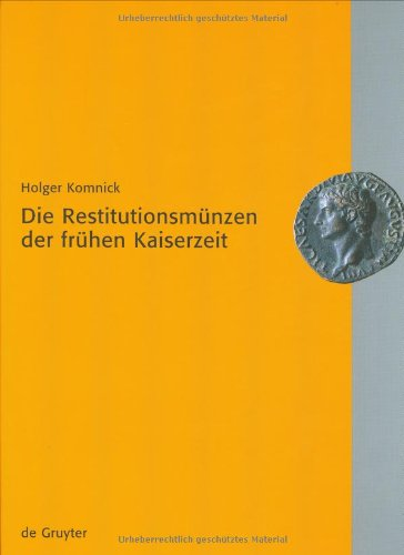 9783110170672: Die Restitutionsmunzen Der Fruhen Kaiserzeit: Aspekte Der Kaiserlegitimation (German Edition)